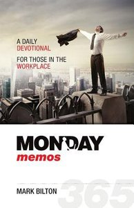 Monday Memos: A Daily Devotional For Those in the Workplace