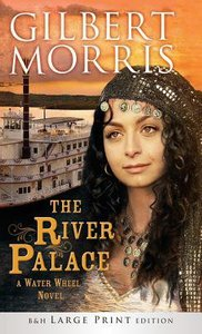 The River Palace (Large Print) (Water Wheel Series)