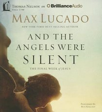 And the Angels Were Silent: The Final Week of Jesus (Unabridged, 5 Cds)