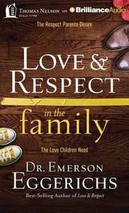 Love & Respect in the Family (Unabridged, 8 Cds)