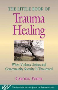 The Little Book of Trauma Healing