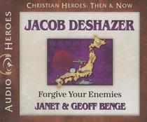 Jacob Deshazer - Forgive Your Enemies (Unabridged, 4 CDS) (Christian Heroes Then & Now Audio Series)