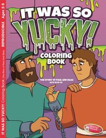 It Was So Yucky (Ages 2-5, Reproducible) (Paul & Silas) (Warner Press Colouring/activity Under 5s Series)