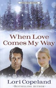 When Love Comes My Way (Large Print)
