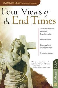 Four Views of the End Times (Participants Guide)
