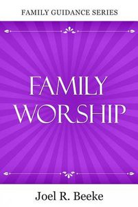 Family Worship (2nd Edition) (Family Guidance Series)