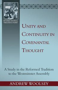 Unity and Continuity in Covenantal Thought (Reformed Historical Theological Studies Series)
