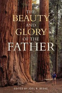 The Beauty and Glory of the Father (The Beauty And Glory Series)