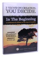 In the Beginning: A Conference and Debate on the Days of Creation (6dvds) (Fixed Point Foundation Films Series)
