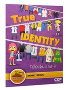 True Identity (Dig In Discipleship Series)
