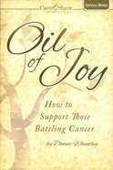 Care & Share: Oil of Joy (Serious Illness) (Care & Share The Heart Of God Series)