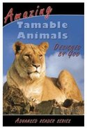 Amazing Tamable Animals Designed By God (A P Reader Series)