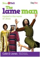 The Lame Man (Show & Tell Series)