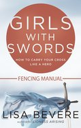 Girls With Swords Fencing Manual (Workbook)