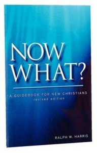 Now What?: A Guidebook For New Christians (10 Pack)