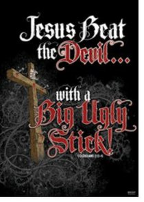 Poster Large: Jesus Beat the Devil With a Big Ugly Stick