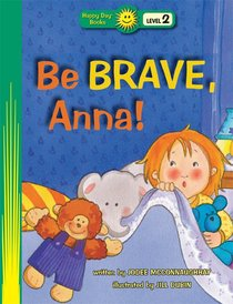 Be Brave, Anna! (Happy Day Level 2 Beginning Readers Series)