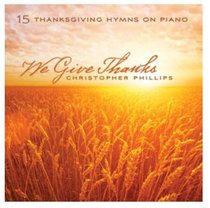 We Give Thanks:15 Thanksgiving Hymns on Piano