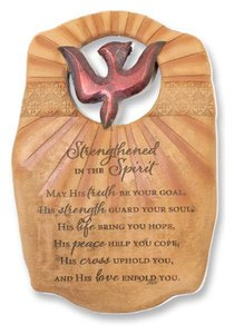 Confirmation Plaque: Strengthend in the Spirit