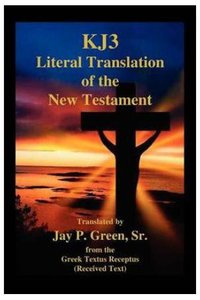 Kj3 Literal Translation Of The New Testament (2nd Edition)