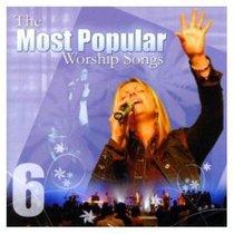 Most Popular Worship Songs (Vol 6)