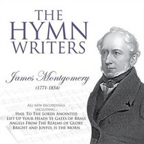 The Hymnwriters: James Montgomery