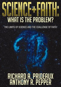 Science and Faith: What is the Problem?