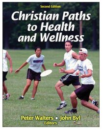 Christian Paths to Health and Wellness (2nd Edition)