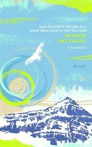 Backpack Journal: On Wings of Eagles... Isaiah 40