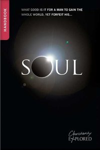 Soul Handbook (3rd Edition) (For Older Teens/Young Adults) (Christianity Explored Youth Edition Series)