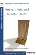 40 Mbs: Heaven, Hell and Life After Death (40 Minute Bible Study Series)