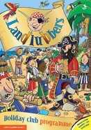 Landlubbers (Programme) (Holiday Club Series)