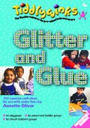 Glitter and Glue (Tiddlywinks Series)