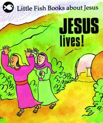 Jesus Lives (Little Fish Series)