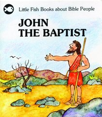 John the Baptist (Little Fish Series)