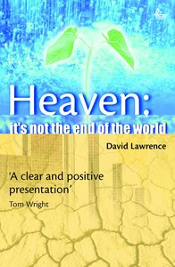Heaven: Its Not the End of the World