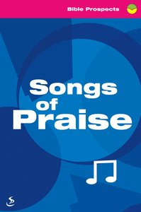 Songs of Praise (Bible Prospects Series)