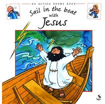Sail in the Boat With Jesus (Action Rhyme Series)