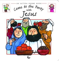Come to the Party With Jesus (Action Rhyme Series)