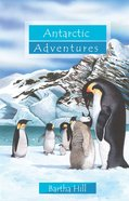 Antartic Adventures (Adventures Series)