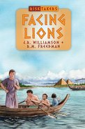 Facing Lions (Risk Takers Series)