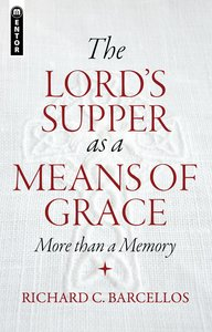 The Lords Supper as a Means of Grace
