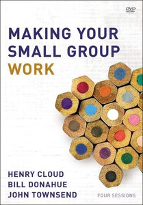 Making Your Small Group Work (A Dvd Study)