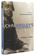 God, Providence, and Man (#01 in John Wesley Teachings Series)