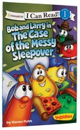Bob and Larry in the Case of the Messy Sleepover (I Can Read!1/veggietales Series)