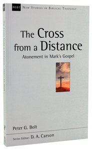 The Cross From a Distance (New Studies In Biblical Theology Series)
