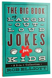 3in1 Collection: The Big Book of Laugh-Out-Loud Jokes For Kids