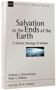 Salvation to the Ends of the Earth (New Studies In Biblical Theology Series)