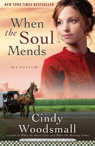 When the Soul Mends (#03 in Sisters Of The Quilt Series)