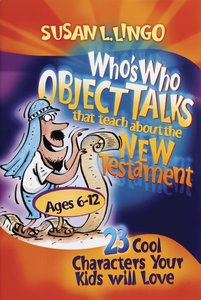 Whos Who Object Talks That Teach About the New Testament